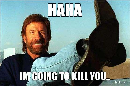 haha-im-going-to-kill-you.jpg